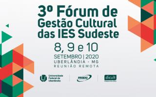UFU é responsável pela edição 2020 desse importante espaço de debate sobre gestão cultural nas Instituições de Ensino Superior