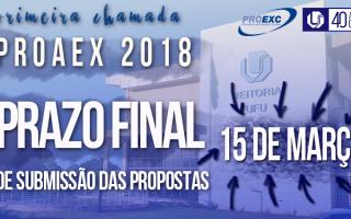 Prazo Final - Primeira Chamada - Edital Proaex 2018