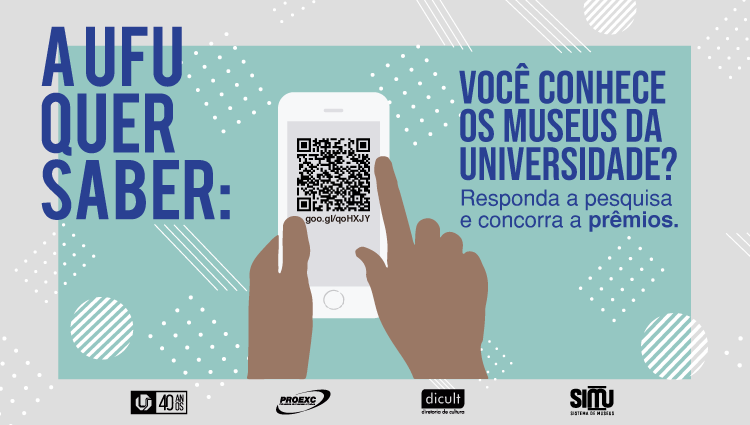"""Imagem mostra uma mão segurando um celular com o QR Code que leva à pesquisa sobre os museus, ao lado esquerdo está escrito """"A UFU QUER SABER:"""" e ao esquerdo """"VOCÊ CONHECE OS MUSEUS DA UNIVERSIDADE? Responda a pesquisa e concorra a prêmios."""""""