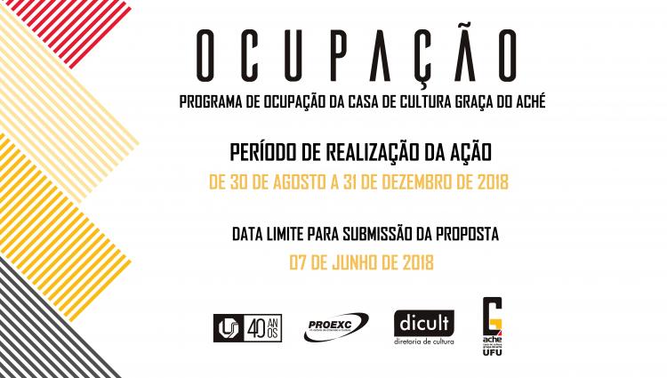 Arte mostra o nome do programa Ocupação e traz informações sobre o mesmo, como o período de realização da ação, que será de 30 de agosto a 31 de dezembro de 2018, e também a data limite para submissão de propostas, que é dia 7 de junho de 2018.